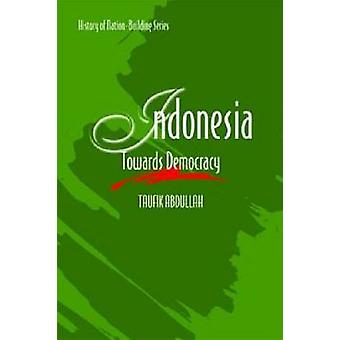 Indonesia - Towards Democracy by Taufik Abdullah - 9789812303660 Book
