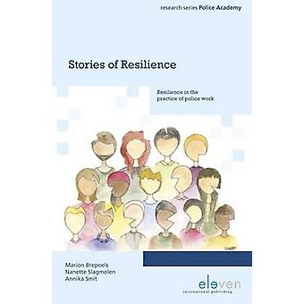 Stories of Resilience - Resilience in the Practice of Police Work by M