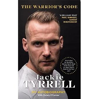 The Warrior's Code - My Autobiography by Jackie Tyrrell - 978191033590