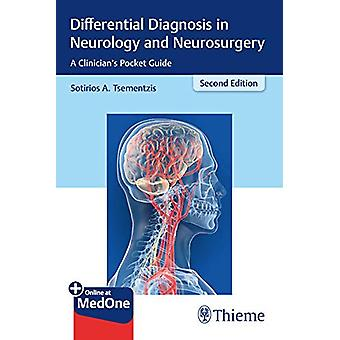 Differential Diagnosis in Neurology and Neurosurgery - A Clinician's P