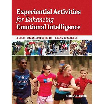 Experiential Activities for Enhancing Emotional Intelligence - A Group