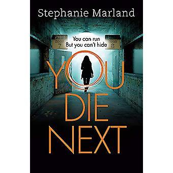 You Die Next - Den snoede kriminalitet thriller, der vil holde dig op alle nig