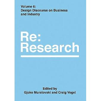 Design Discourse on Business and Industry - RE - Research - Volume 6 by