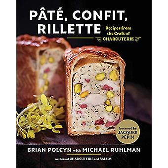 Pate - Confit - Rillette - Recipes from the Craft of Charcuterie by Br