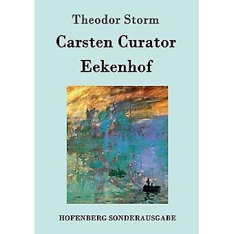 Carsten Curator / Eekenhof by Theodor Storm - 9783861997771 Book