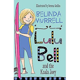 Lulu Bell and the Koala Joey by Belinda Murrell - 9781760892241 Book