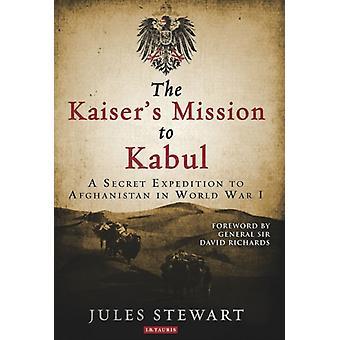 Kaisers missie naar Kabul door Jules Stewart
