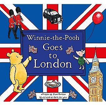 Winnie-the-Pooh Goes To London by Mark Burgess - 9781405296328 Book