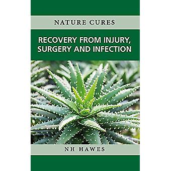 Recovery from Injury - Surgery and Infection by Nat Hawes - 978178161