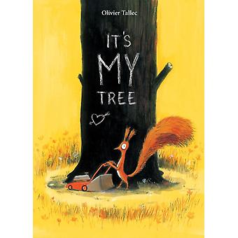 Its My Tree by Tallec & Olivier