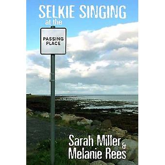 Selkie Singing at the Passing Place by Miller & SarahRees & Melanie