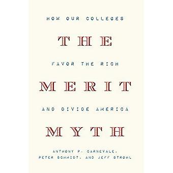 The Merit Myth: Hoe onze colleges voorstander van de rijken en verdeel Amerika