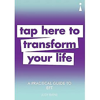 A Practical Guide to EFT: Tap here to transform your� life (Practical Guide Series)