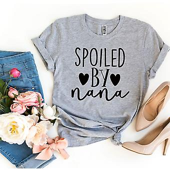 Spoiled By Nana T-shirt
