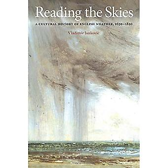 Reading the Skies: A Cultural History of the English Weather, 1650-1820