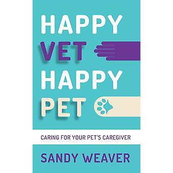 Happy Vet Happy Pet by Sandy Weaver