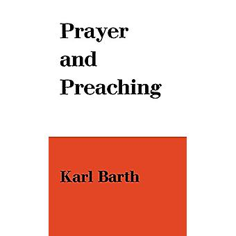 Prayer and Preaching by Karl Barth - 9780334047421 Book