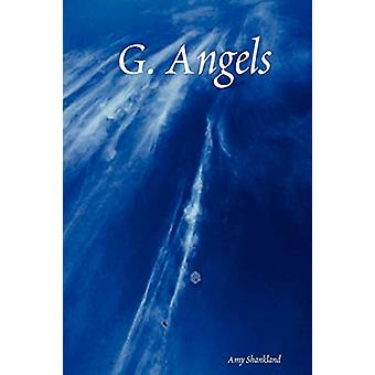 G. Angels by Amy Shankland - 9780615138060 Book