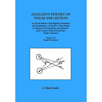 Alhacen's Theory of Visual Perception (First Three Books of Alhacen's