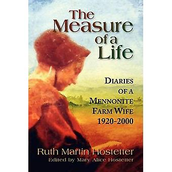 The Measure of a Life by Ruth Martin Hostetter - 9781436366472 Book