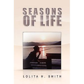 Seasons of Life by Lolita H Smith - 9781441596666 Book