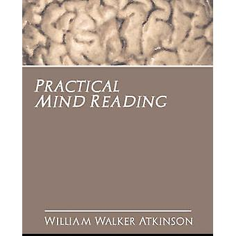 Practical Mind Reading by Walker Atkinson William Walker Atkinson - 9
