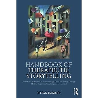 Handbook of Therapeutic Storytelling - Stories and Metaphors in Psycho
