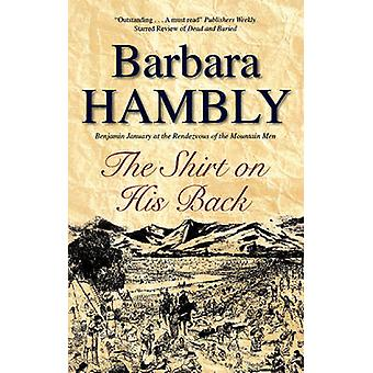 The Shirt on His Back by Barbara Hambly - 9781847513366 Book