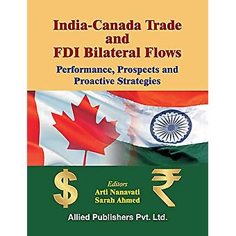 India-Canada Trade and FDI Bilateral Flows - Performance - Prospects a