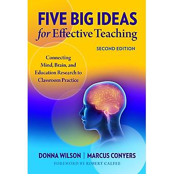 Five Big Ideas for Effective Teaching by Other Donna Wilson & Other Marcus Conyers & Other Robert Calfee