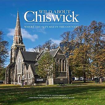 Wild About Chiswick par Wilson & AndrewCameron & Andrea