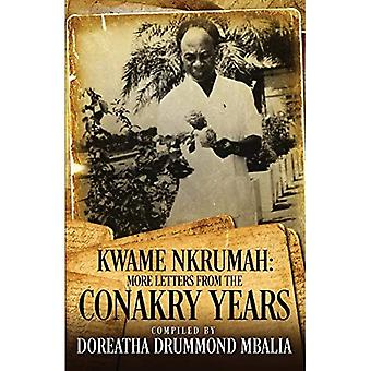 Kwame Nkrumah: More Letters� from the Conakry Years