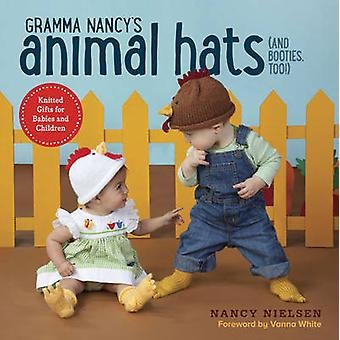 Gramma Nancy's Animal Hats (and Booties - Too!) - Knitted Gifts for Ba