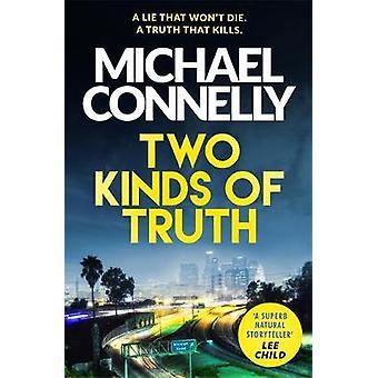Dos clases de verdad - el nuevo Thriller de Harry Bosch de Michael Connelly