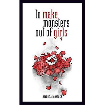 to make monsters out of girls by to make monsters out of girls - 9781