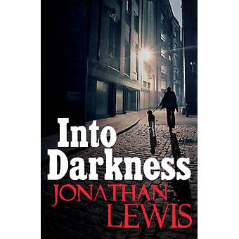 Into Darkness by Jonathan Lewis - 9781848092587 Book