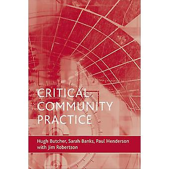 Critical Community Practice by Hugh L. Butcher - Sarah Banks - Paul H