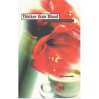 Thicker Than Blood by Maitreyabandhu - 9781899579396 Book