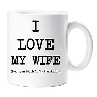 I Love My Wife Nearly As Much As My Playstation Mug