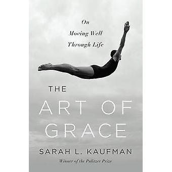 Sztuka łaski - na przenoszenie dobrze przez całe życie przez Sarah L. Kaufman - 9