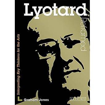Lyotard muotoilleensa - tulkkaus tärkeimmät ajattelijat kuvataiteen Graham Jo