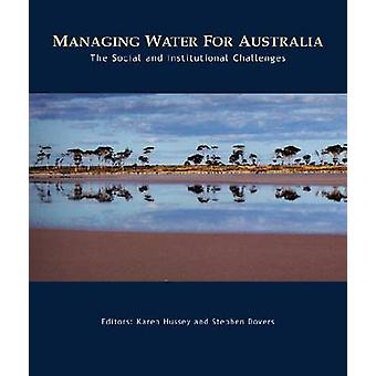 Managing Water for Australia - The Social and Institutional Challenges