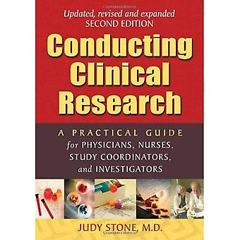 Conducting Clinical Research: A Practical Guide for Physicians, Nurses, Study Co-Ordinators and Investigators