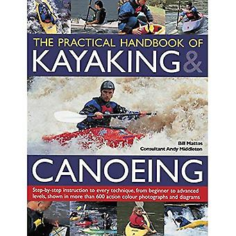 Den gemensamma praktiska handboken för kajakpaddling & kanotpaddling: steg för steg instruktion i varje teknik, från nybörjare till avancerad...