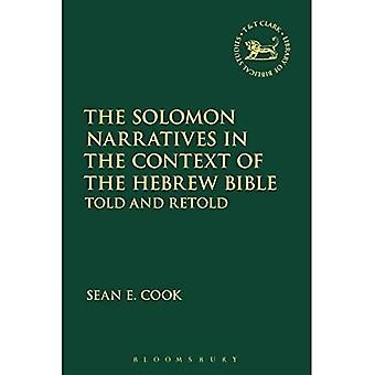 The Solomon Narratives in the Context of the Hebrew Bible: Told and Retold (The Library of Hebrew Bible/Old Testament Studies)