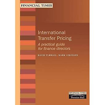 Financial Times Management Briefings International Transfer Pricing by Atkinson & M. & Jr.