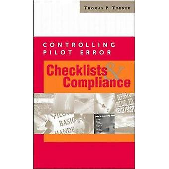 Controlling Pilot Error  Checklists  Compliance by Turner & Thomas P.