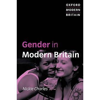 Gender in Modern Britain par Nickie Charles