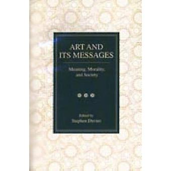 Art and Its Messages Meaning Morality and Society by Davies & Stephen