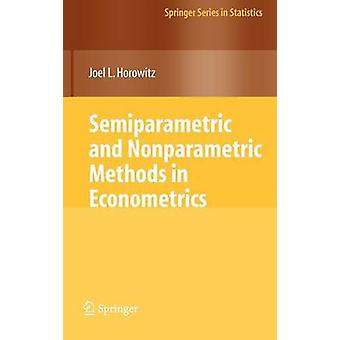 Semiparametric and Nonparametric Methods in Econometrics by Joel L Horowitz